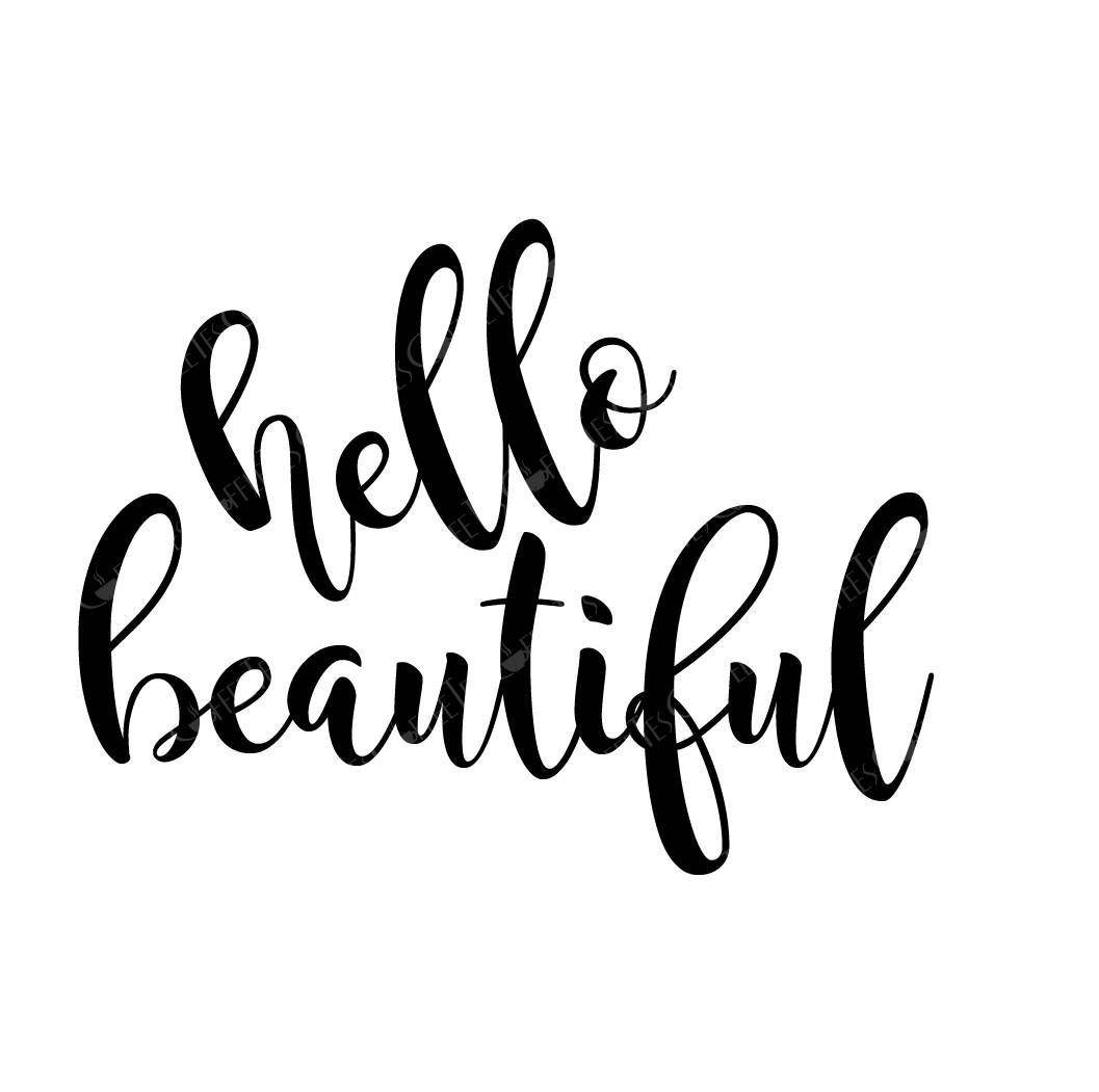 Downloadable File Only Png Pdf Svg Dxf Use Files For Etsy Svg Hello Beautiful Dxf