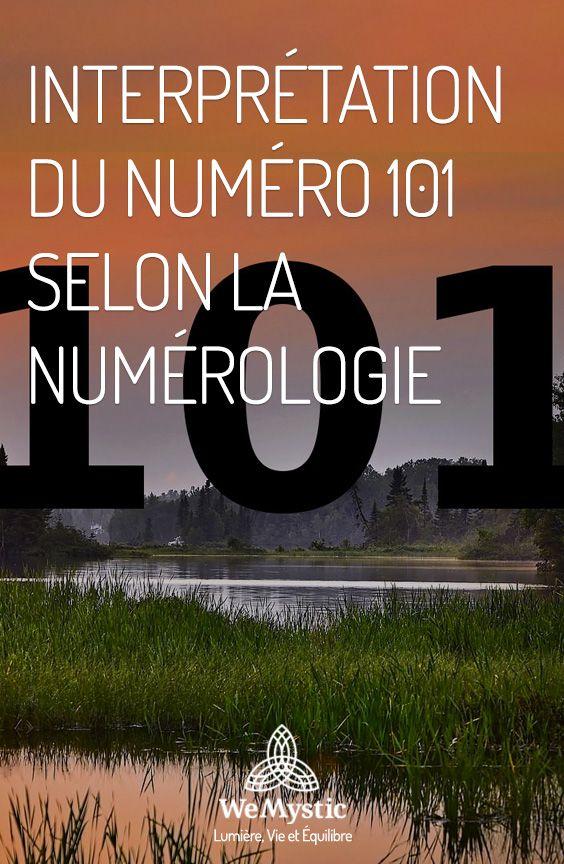 Interpretation Du Numero 101 Selon La Numerologie Wemystic France Numerologie France La Vie