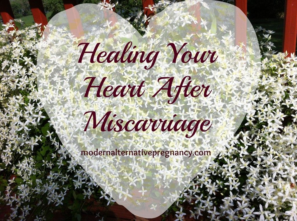 Healing Your Heart After Miscarriage - Modern Alternative PregnancyModern Alternative Pregnancy