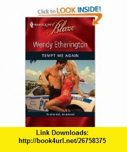 Tempt Me Again (Harlequin Blaze) (9780373795284) Wendy Etherington , ISBN-10: 0373795289  , ISBN-13: 978-0373795284 ,  , tutorials , pdf , ebook , torrent , downloads , rapidshare , filesonic , hotfile , megaupload , fileserve