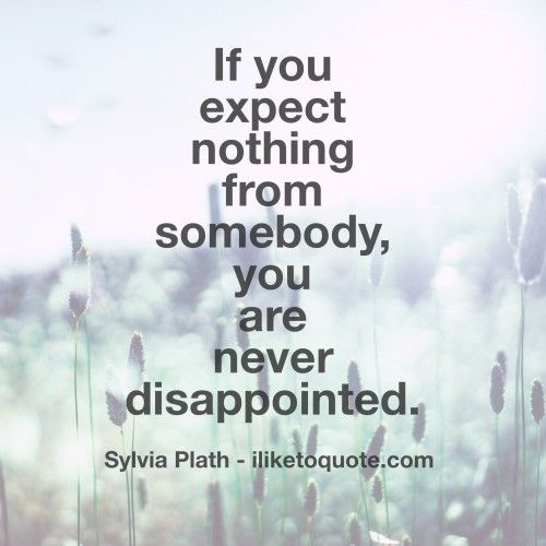 Ordinaire If You Expect Nothing From Somebody, You Are Never Disappointed. #quotes  #sayings