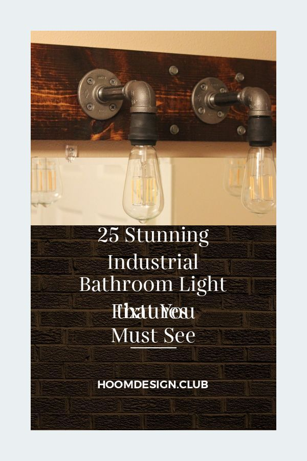 Photo of 25 Stunning Industrial Bathroom Light Fixtures  that You Must See – #bathroom #f…
