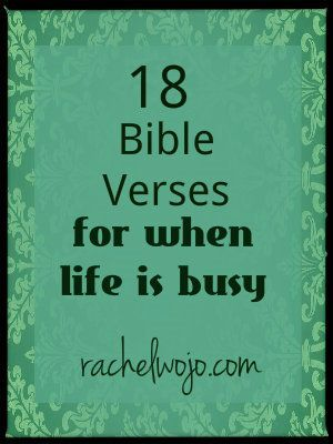 18 bible verses for when life is busy priorities wisdom and bible to enjoy the busy season and have the wisdom to discern true priorities negle Image collections