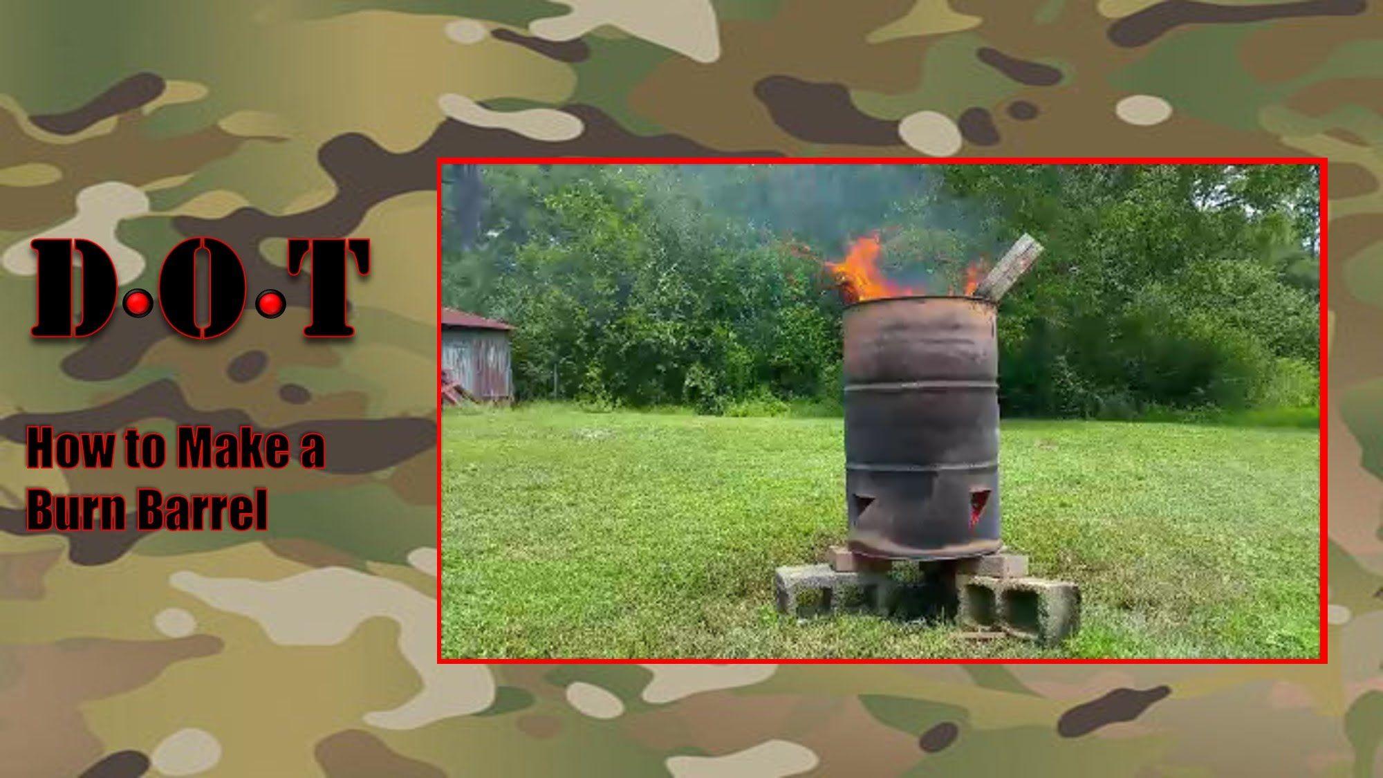 How to make a burn barrel burn barrel barrel burns