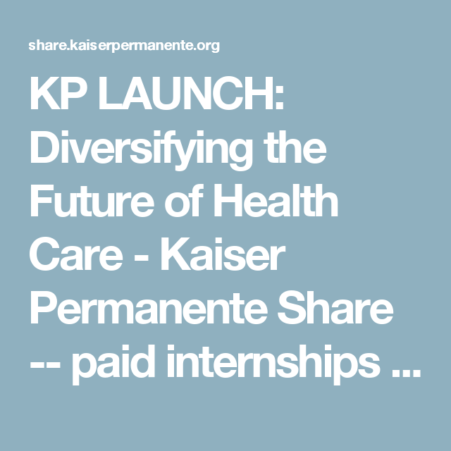Kp Launch Diversifying The Future Of Health Care Health Care