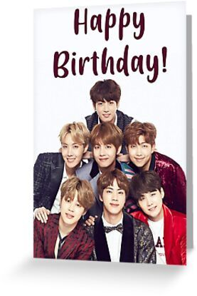 Bts Happy Birthday Greeting Card By Wwshd In 2021 Bts Happy Birthday Happy Birthday Posters Wish You Happy Birthday