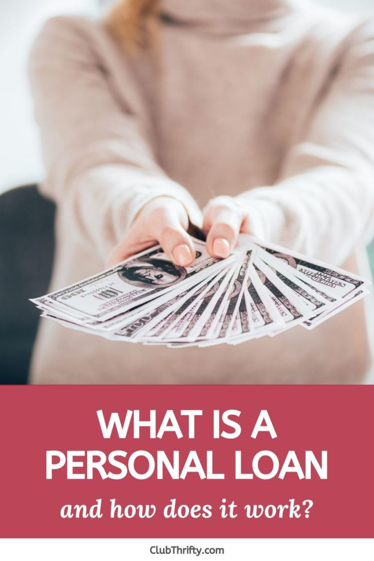 What Is A Personal Loan And How Does It Work Club Thrifty In 2020 Personal Loans Loan Interest Rates Loan