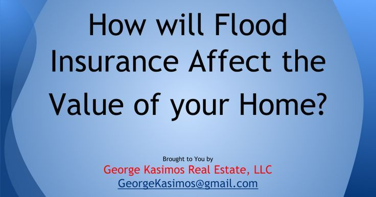 How will flood insurance affect the value of your home