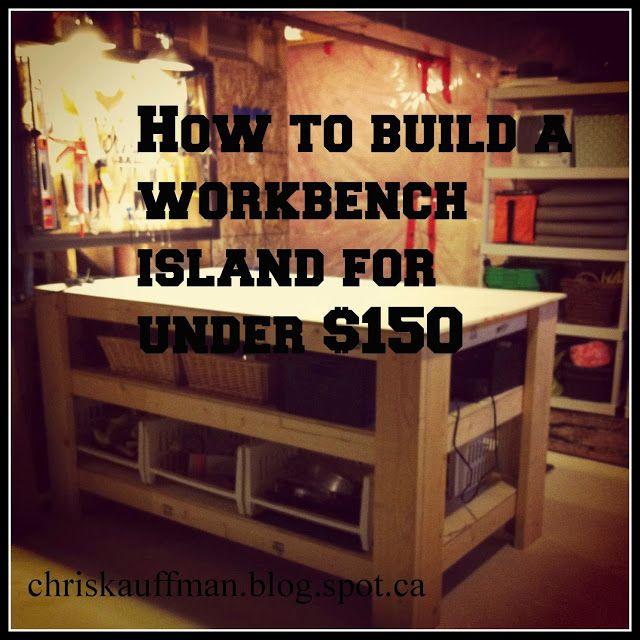 Diy Workbench Island For Under 150 My Design Build Work
