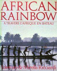 Ricciardi. African rainbow. À travers l'Afrique en bateau. 1989
