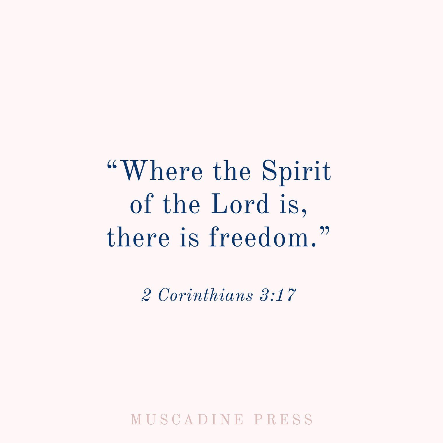 Where The Spirit Of The Lord Is There Is Freedom Freedom Bible Verse Freedom Verses Lord Quote