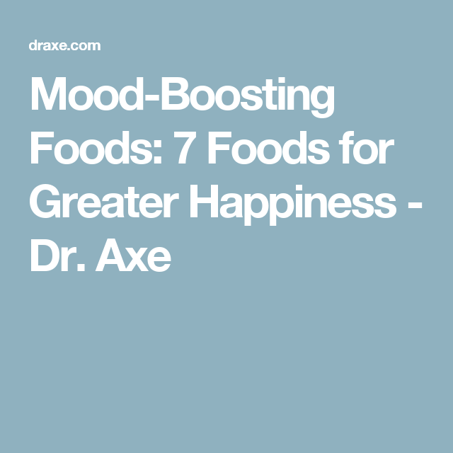 Mood-Boosting Foods: 7 Foods for Greater Happiness - Dr. Axe