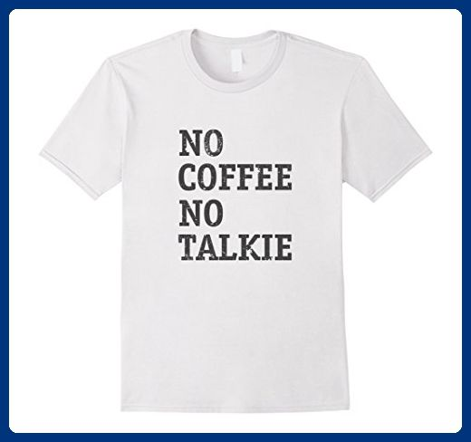 NO TALKIE BEFORE COFFEE LADIES GIRLS FUNNY T-SHIRT TEE TOP GREAT GIFT PRESENT