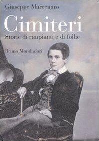 Cimiteri. Storie di rimpianti e di follie di Giuseppe Marcenaro http://www.amazon.it/dp/8842498475/ref=cm_sw_r_pi_dp_cfeSub1V6W0P8