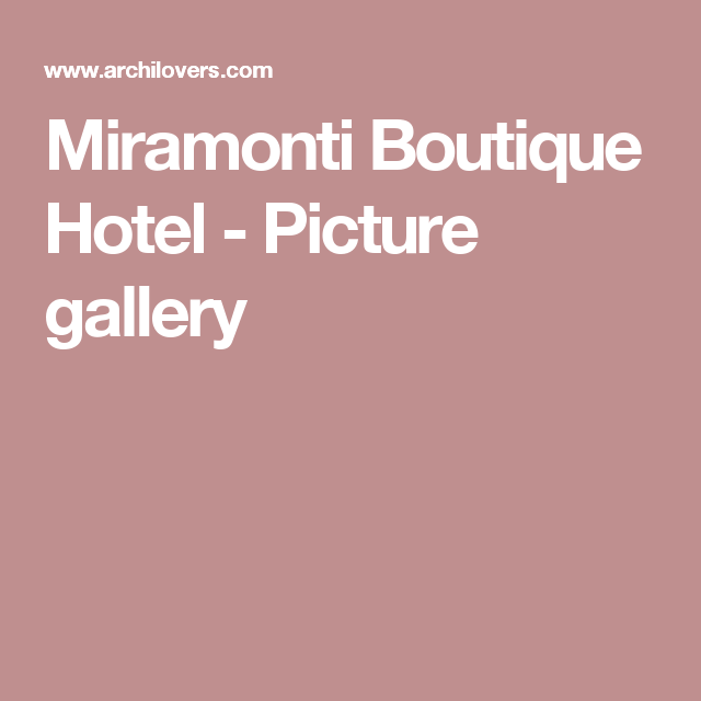 Miramonti Boutique Hotel - Picture gallery