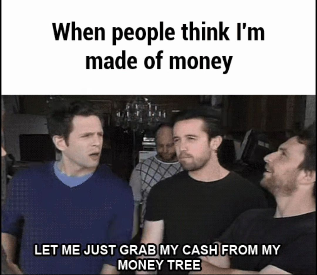 Money Memes To Put A Smile On Your Face Come See What Were About At Https Makingmoneyonlinereviewsblog Blogspot Com Money Online Funny Memes Money