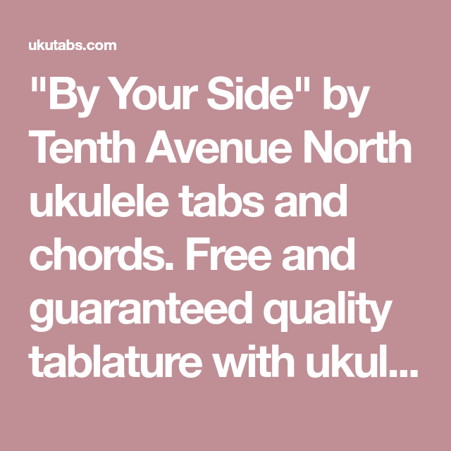 By Your Side By Tenth Avenue North Ukulele Tabs And Chords Free