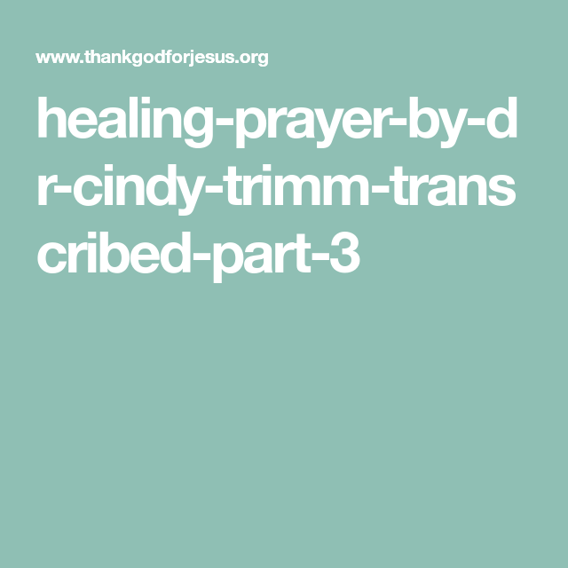Healing Prayer by Dr  Cindy Trimm Transcribed Part 3