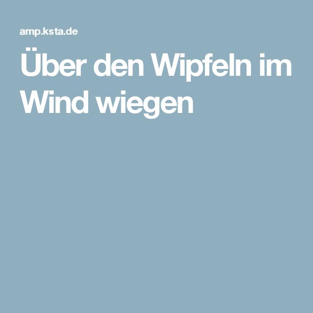 Über den Wipfeln im Wind wiegen