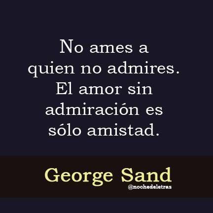 Y La Admiracion Sin Amor Que Es Frases De Admiracion