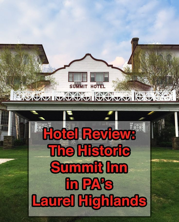 Hotel Review The Historic Summit Inn In Pennsylvania S Laurel Highlands Ohiopyle State Park And