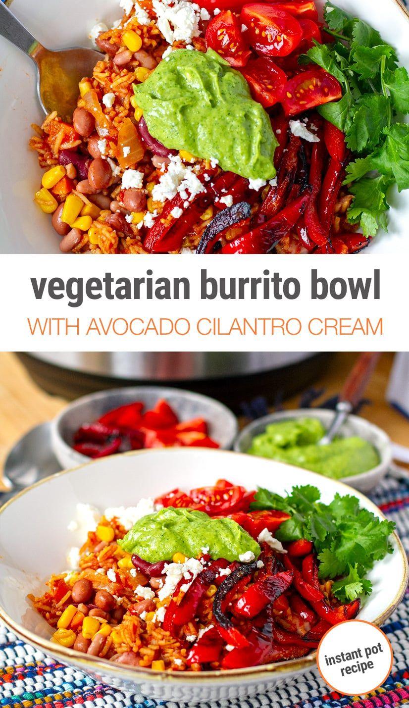 Vegetarian Instant Pot Burrito Bowl With Avocado Crema Recipe In 2020 Vegetarian Instant Pot Vegetarian Recipes Dinner Healthy Amazing Vegetarian Recipes