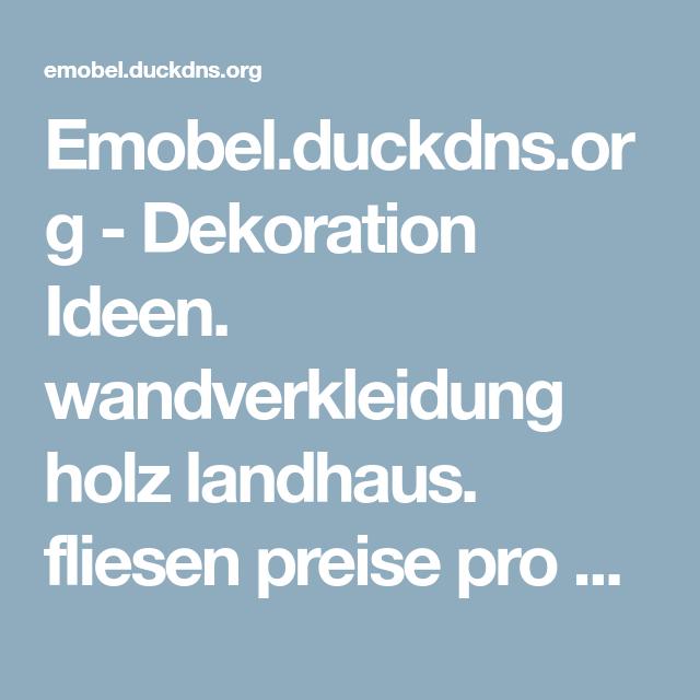 Emobelduckdnsorg Dekoration Ideen Wandverkleidung Holz Landhaus - Fliesen preise pro m2