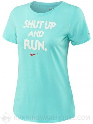 cddb62f88c44c Women Nike · Running Wear · Shut Up and Run. Need we say more about this  classic Dri-FIT crew