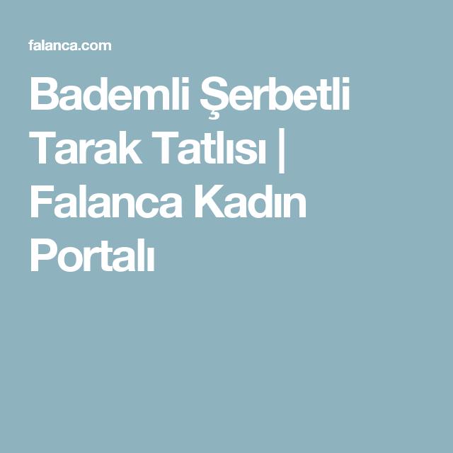 Bademli Şerbetli Tarak Tatlısı | Falanca Kadın Portalı | Pasta ...