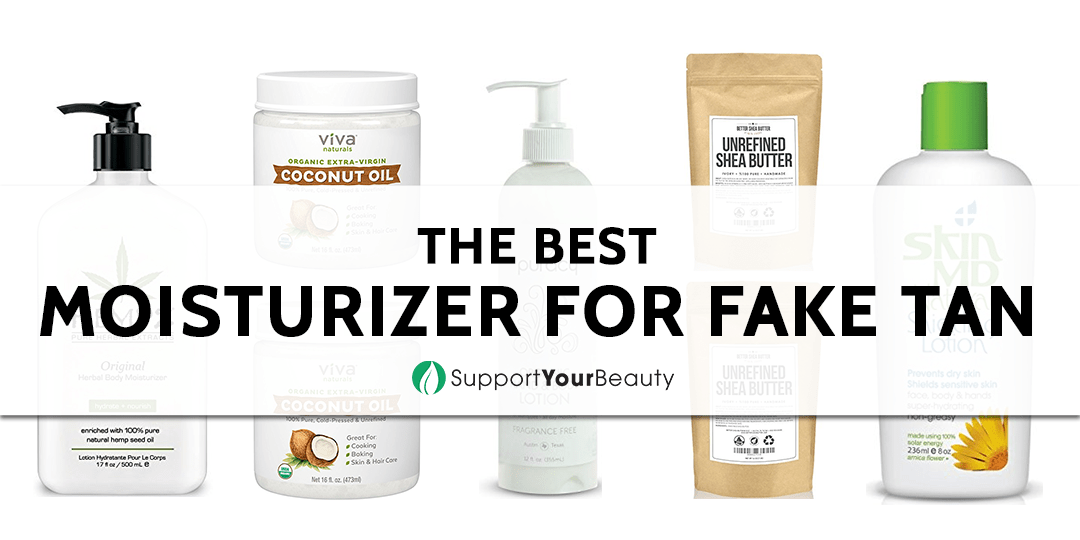 The Best Moisturizer For Fake Tan 2020 Reviews & Top
