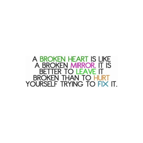 Heartbroken Quotes, Heart Broken Quotes, Sad Love Quotes found on Polyvore