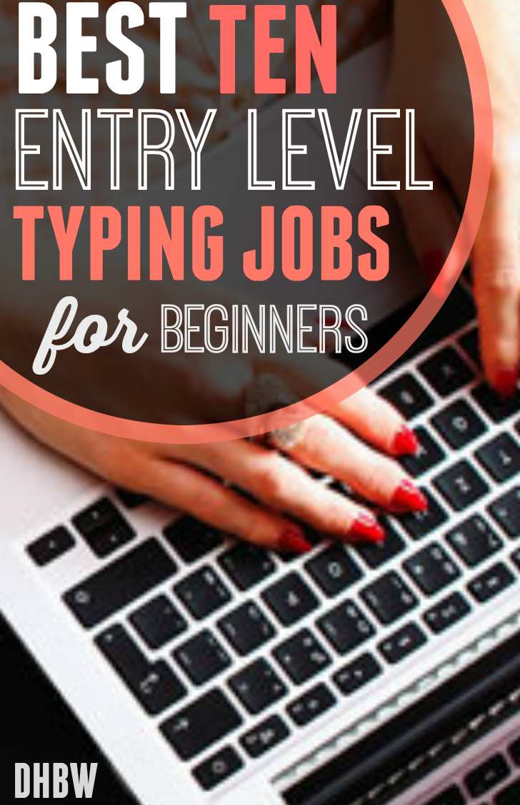 Best Job For Working Moms: The Best 10 Entry Level Typing Jobs For Beginners