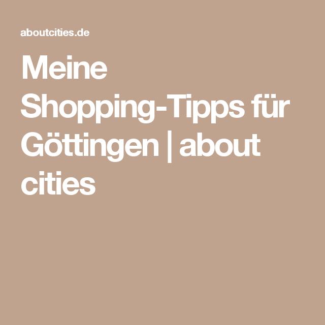 Meine Shopping-Tipps für Göttingen   about cities