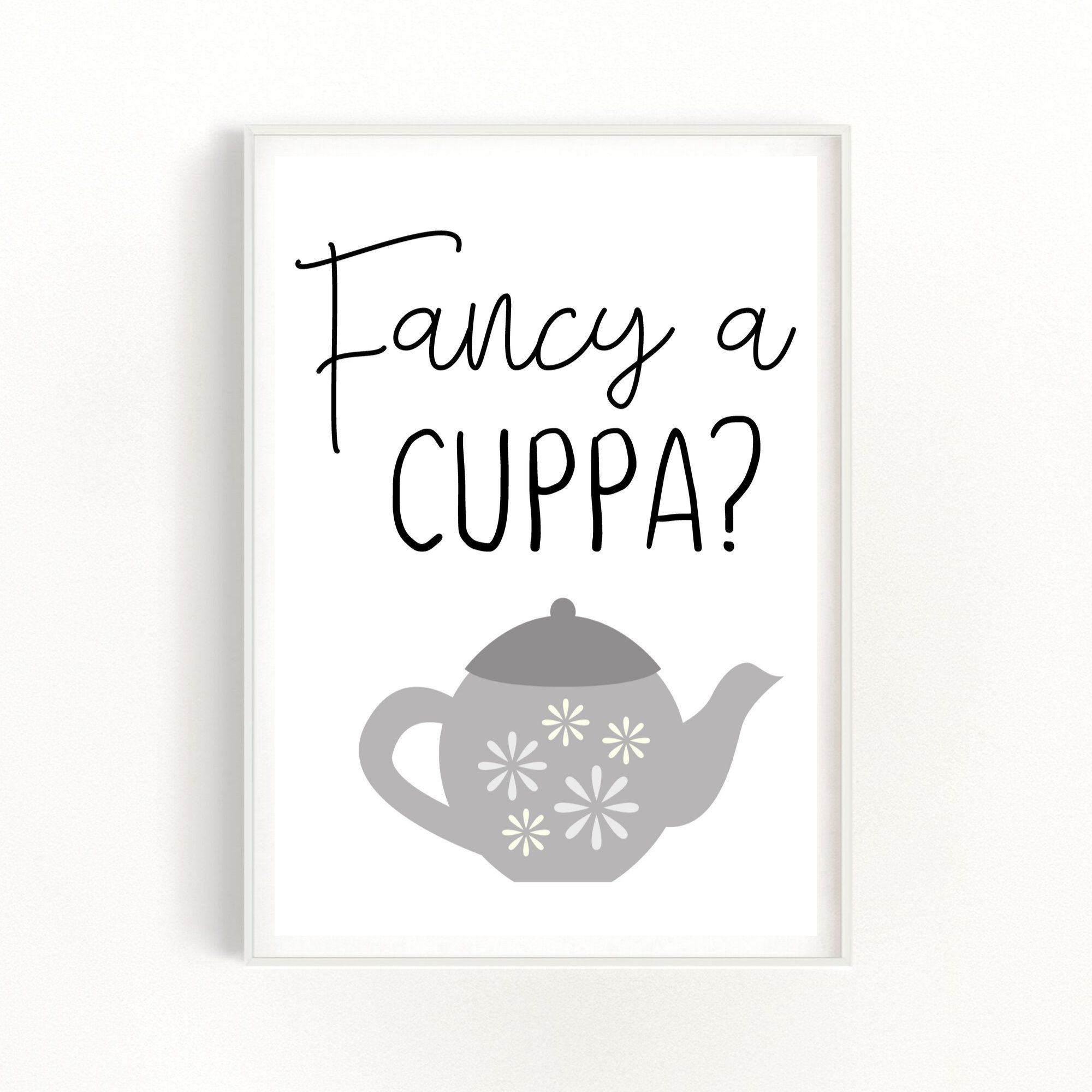Kitchen Art Print, Fancy a Cuppa, Tea Drinking Gifts, Grey Kitchen Decor, Tea Wall Art #cuppatea