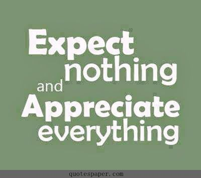 Quotes About Appreciating Life Adorable Expect Nothing And Appreciate Everything #quotes #quote  ***wisdom