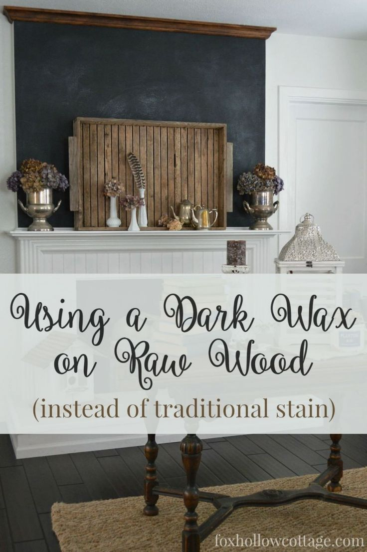 Using antique furniture wax on raw wood, instead of a traditional stain, on DIY fireplace update in our 1920's cottage home - foxhollowcottage.com