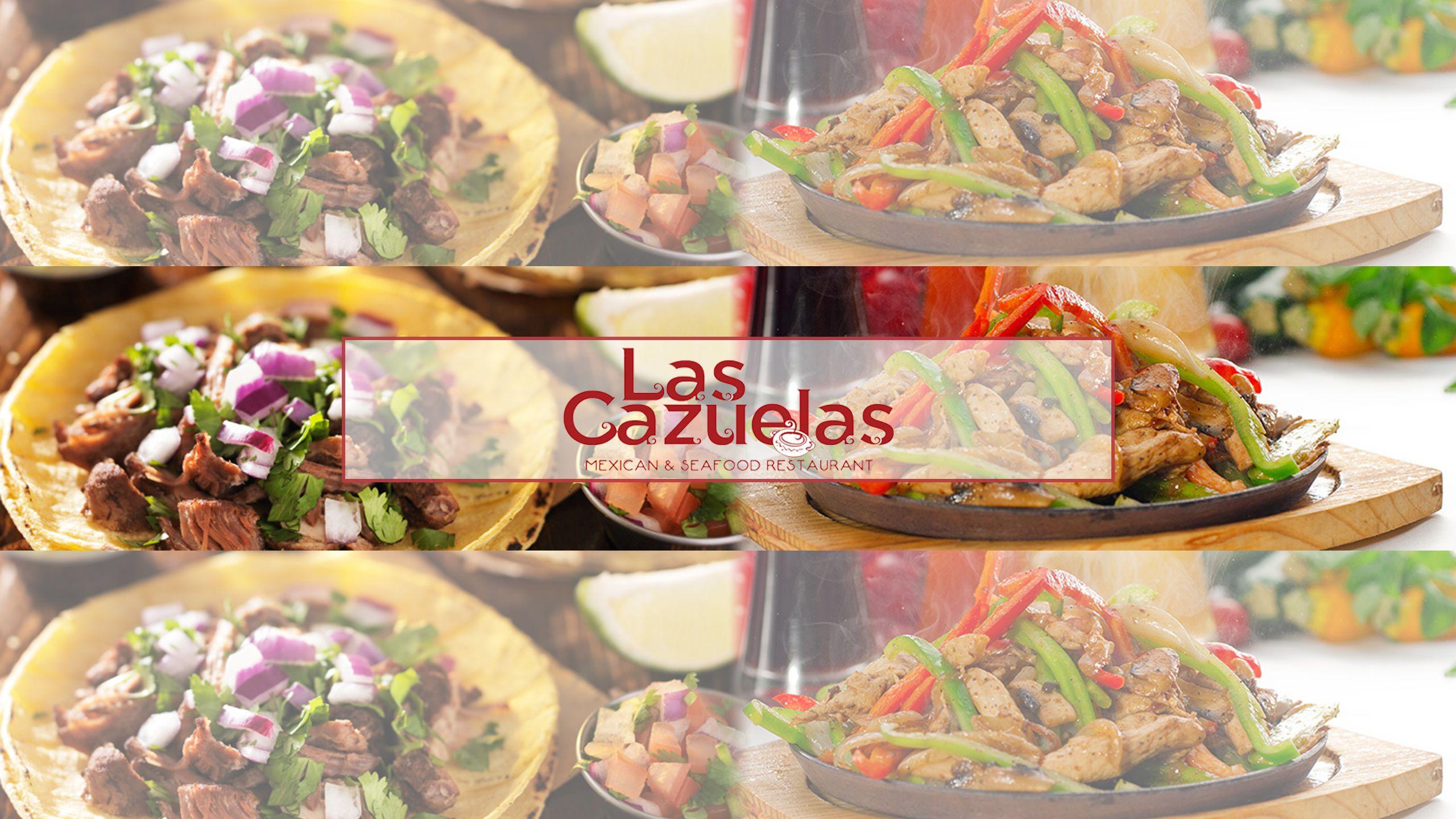 Las cazuelas mexican seafood restaurant proudly serves