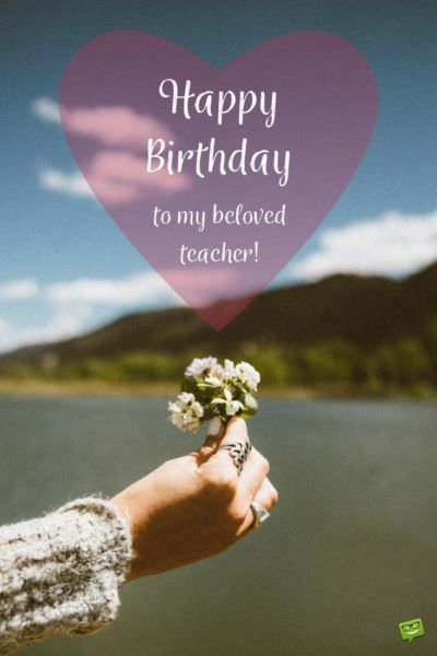 Happy Birthday To My Beloved Teacher