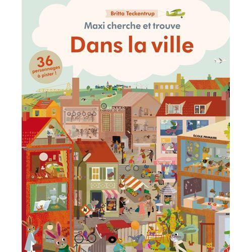 Livre Maxi Cherche Et Trouve Dans La Ville 3 6 Ans 11 31