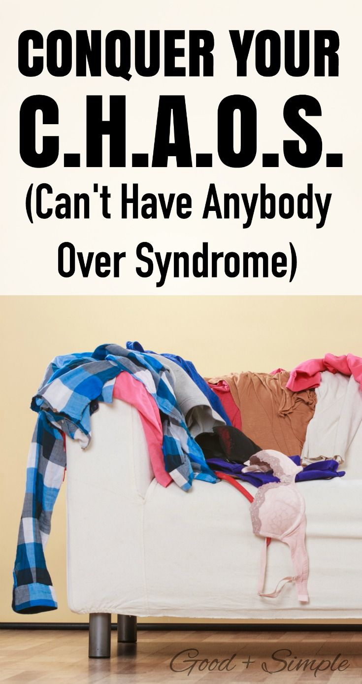 Conquer Your C.H.A.O.S. (Can't Have Anybody Over Syndrome) #declutter