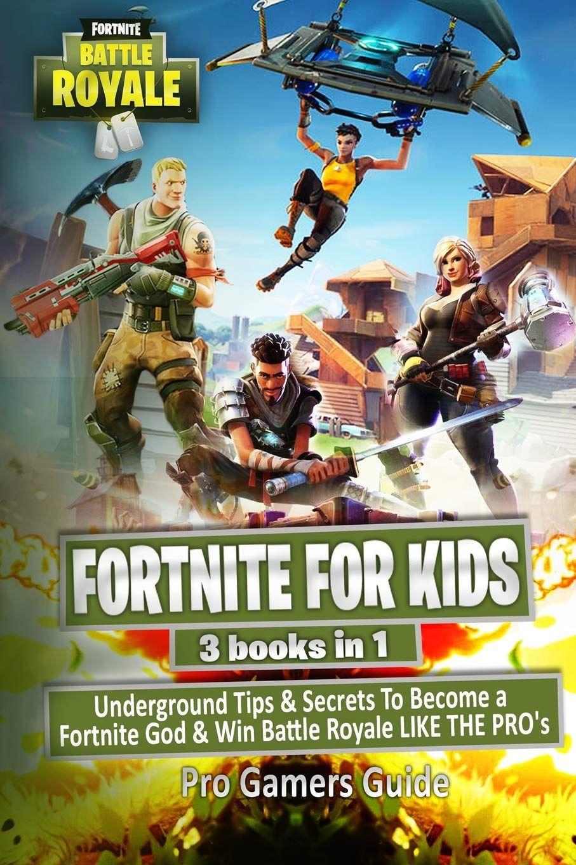 Fortnite For Kids 3 Books In 1 Underground Tips Gamer S Guide Fortnite Books For Teens