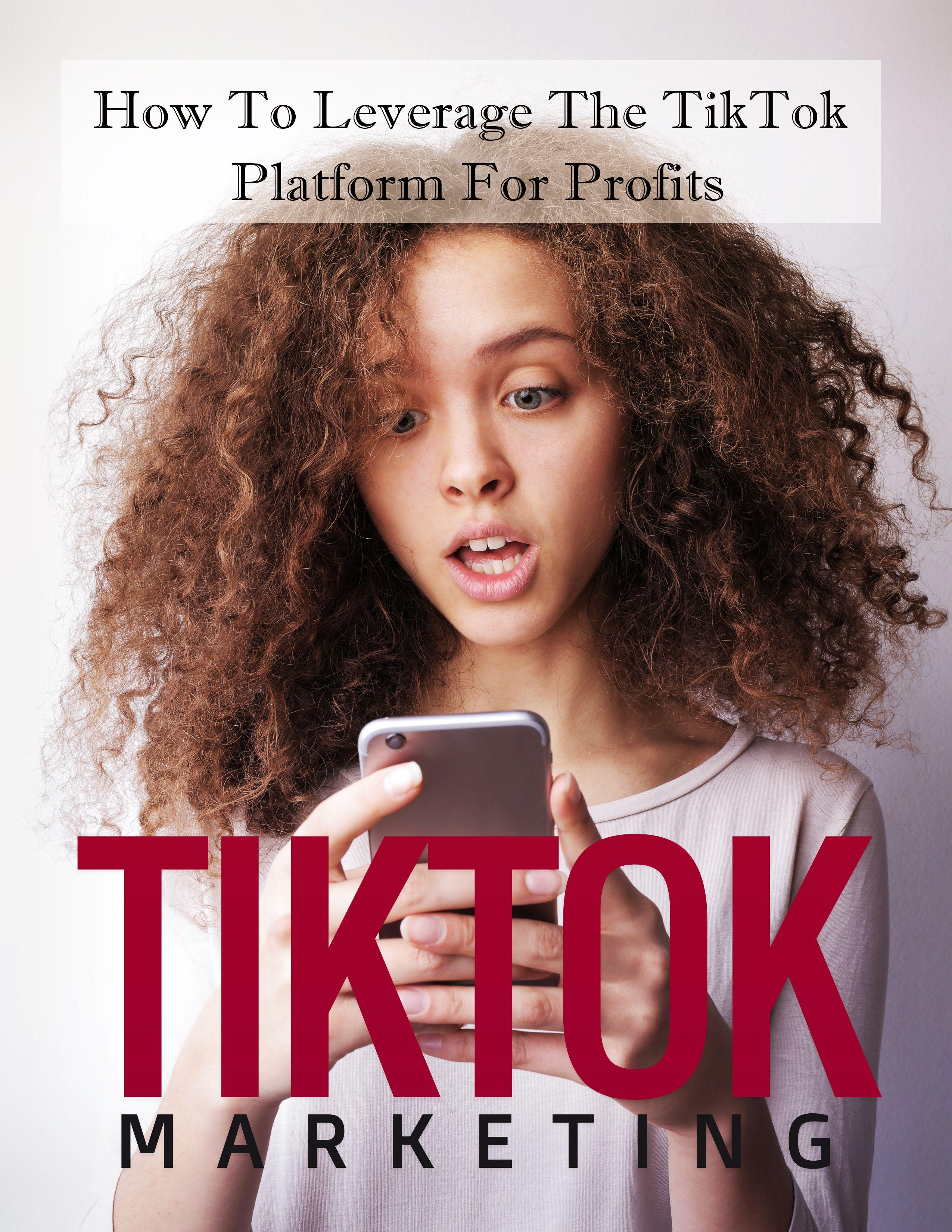 Tik Tok Marketing Marketing How To Use Hashtags Make Money Fast