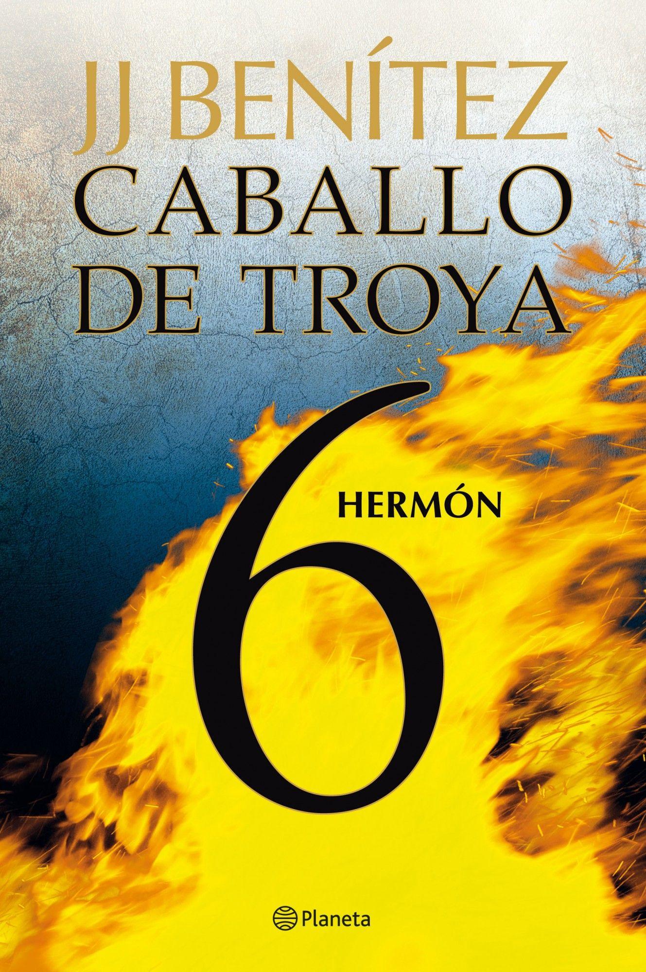 Caballo De Troya 6 Hermon J J Benitez Caballo De Troya Libros