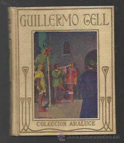 HISTORIA DE GUILLERMO TELL RELATADA A LOS NIÑOS H. E. MARSHALL ED. ARALUCE 1914