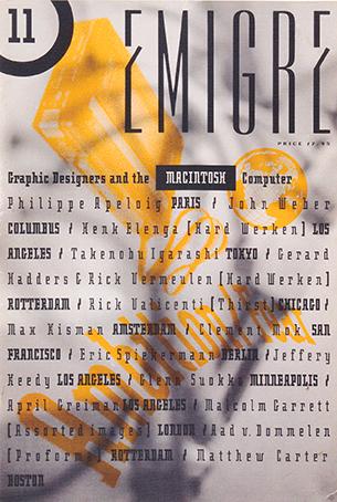 A Revista Emigre foi publicada entre 1984 e 2005, de forma um pouco irregular mas inicialmente, com base trimestral. Editorial da revista nº11, 1989 por Zuzana Licko e Rudy VanderLans http://www.emigre.com/Editorial.php?sect=1&id=19