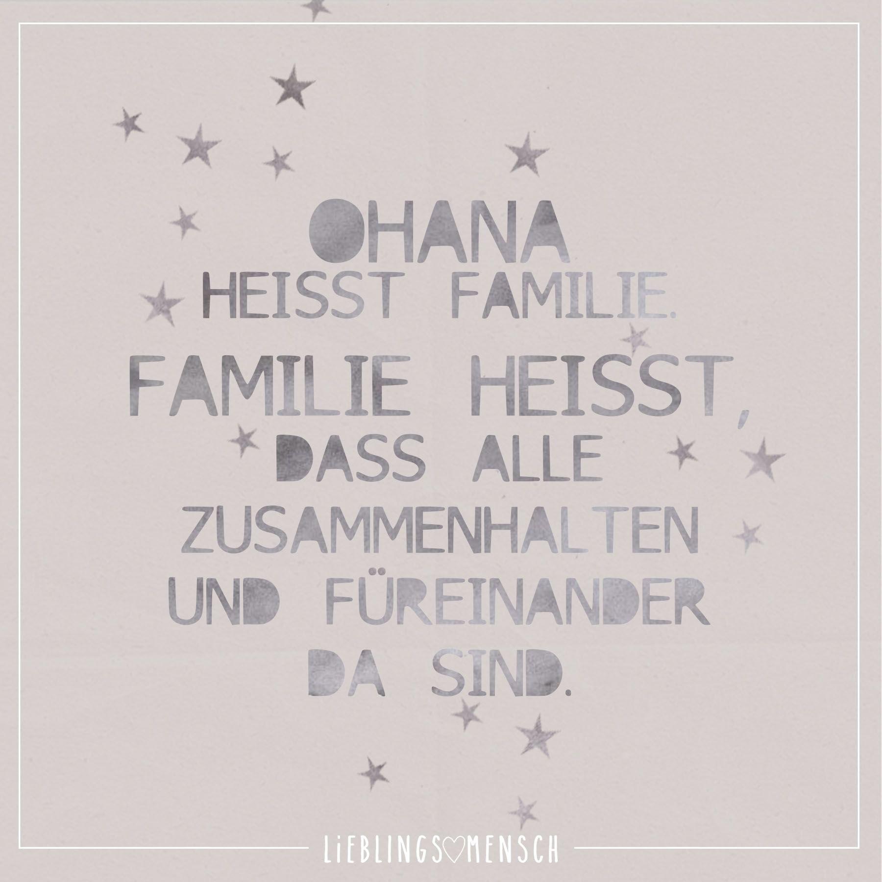Ohana Heisst Familie Familie Heisst Dass Alle Zusammenhalten Und Fureinander Da Sind Visual Statements Zitat Familie Visual Statements Zitate Zum Thema Liebe
