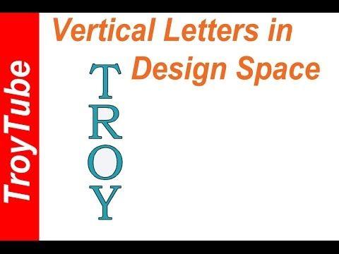 Vertical Text in Design Space - YouTube | Cricut Explore | Pinterest ...