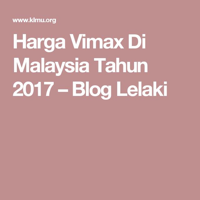 harga vimax di malaysia tahun 2017 blog lelaki kesihatan lelaki