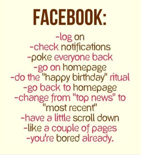 Facebook. Log on, check notifications, poke everyone back