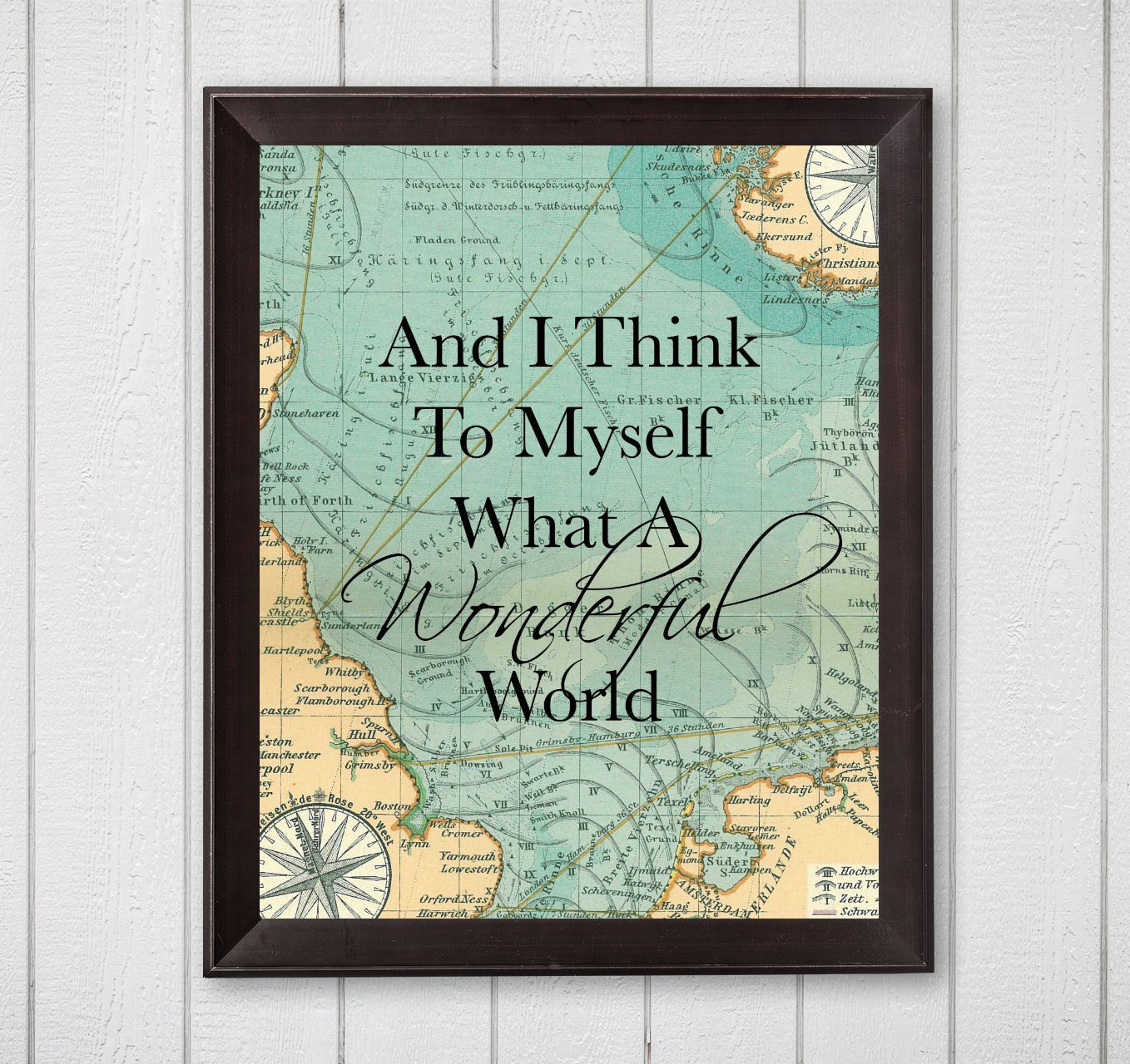 And I Think To Myself What A Wonderful World Map Printable Wall Art Travel Christmas Gift